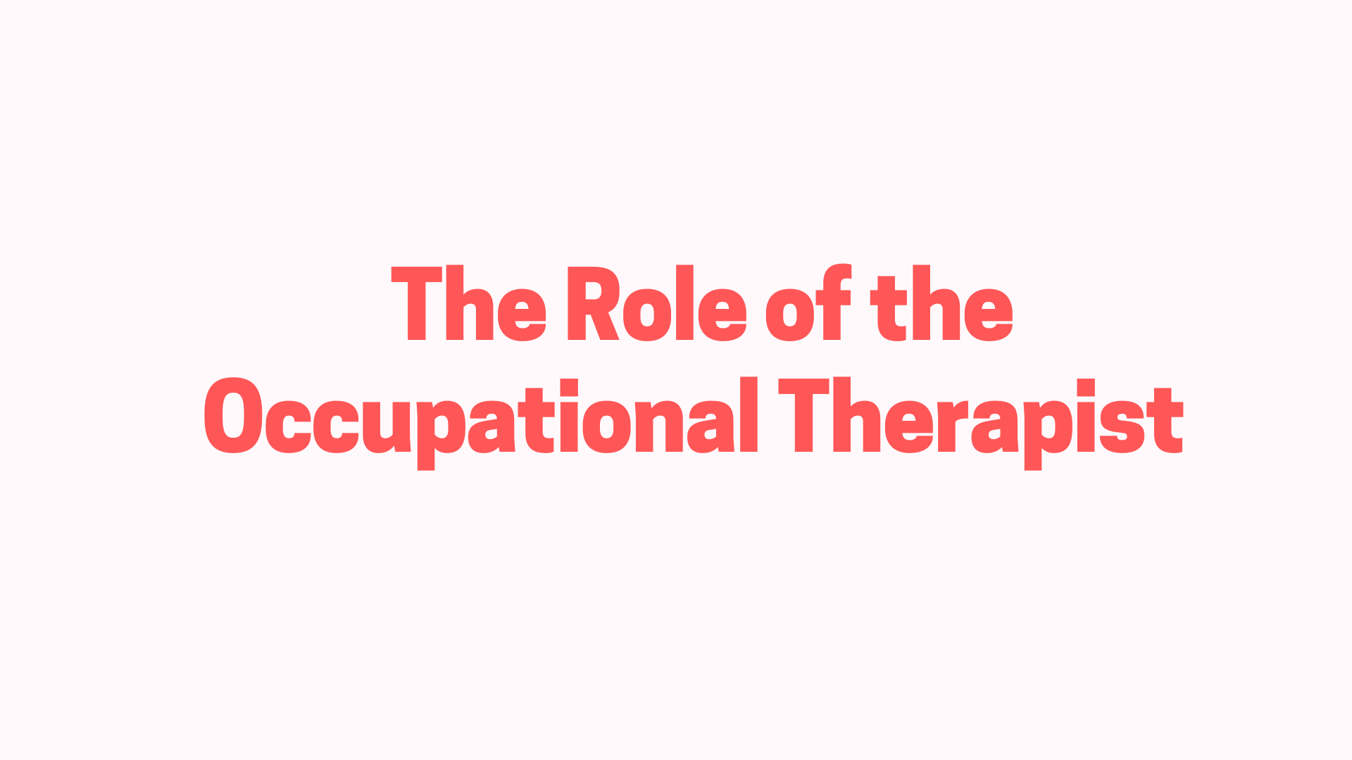 Presentation title slide on the role of the Occupational Therapist